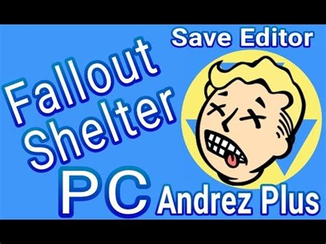 Fallout Shelter PC Save Editor Hack Mod 2017 - YouTube